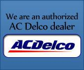 We are an authorized AC Delco dealer.