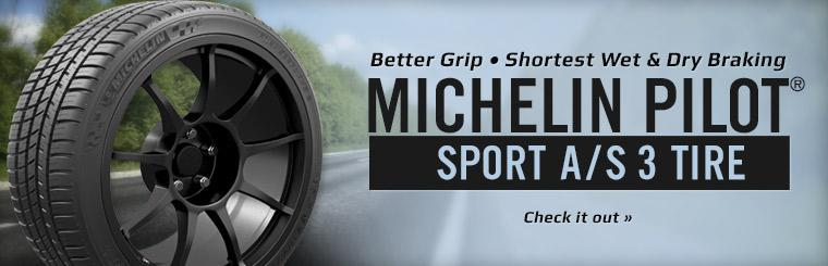 The Michelin Pilot® Sport A/S 3 tire has a better grip and the shortest wet and dry braking. Click here to check it out.