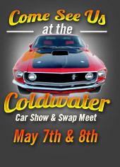 Come See Us at the Coldwater Car Show and Swap Meet May 7th and 8th.