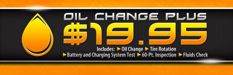 Oil Change Plus! $19.95 includes oil change, tire rotation, battery & charging system test, 60 pt inspection, fluids check. Click for coupon