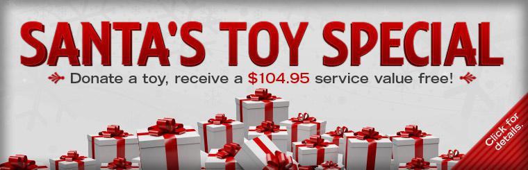 Donate a toy, receive a $104.95 service value free!