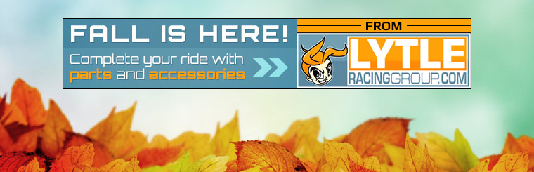 Fall is here! Complete your ride with parts and accessories from Lytle Racing Group. Click here to shop online.