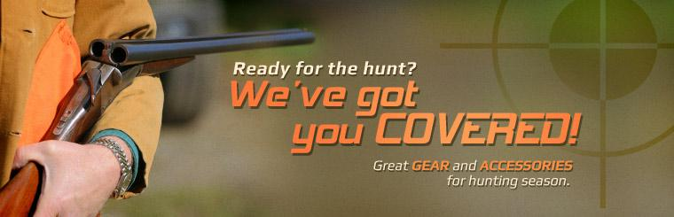 Ready for the hunt? We've got you covered! Click here to shop for great gear and accessories for hunting season.