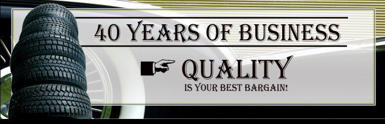 40 Years of Business. Quality is your best bargain!