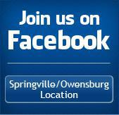Join us on Facebook: Springville/Owensburg Location