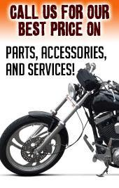 Call us for our best price on parts, accessories and services!