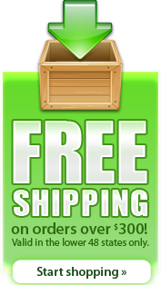 Free shipping on orders over $300! Valid in the lower 48 states only. Start shopping.