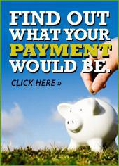 Find out what your payment would be.  Click here.