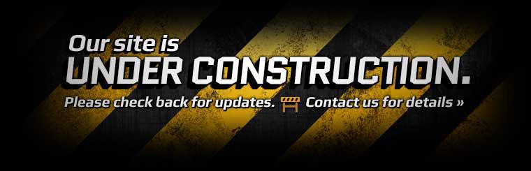 Our site is under construction. Please check back for updates or click here to contact us for details.