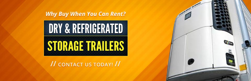 Dry & Refrigerated Storage Trailers: Contact us today!