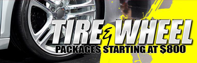 Tire & Wheel: Packages starting at $800
