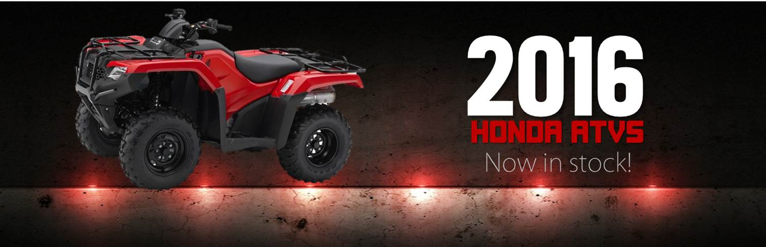2016 Honda ATVs Coming Soon: Click here to view the models.
