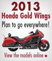 2013 Honda Gold Wings: Plan to go everywhere! View the models online »