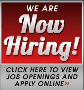 We are now hiring! Click here to view job openings and apply online.