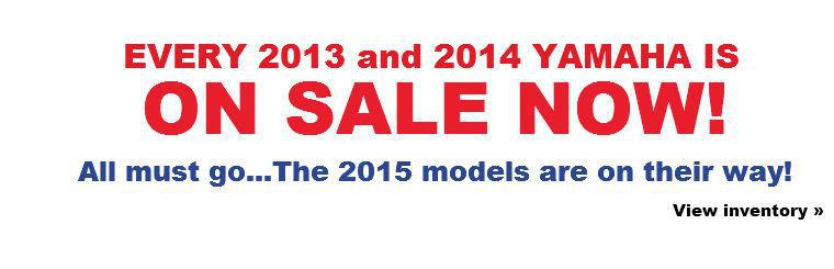 Every 2013 and 2014 Yamaha is ON SALE NOW