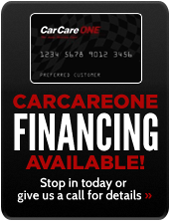 CarCareOne Financing Available! Stop in today or give us a call for details.