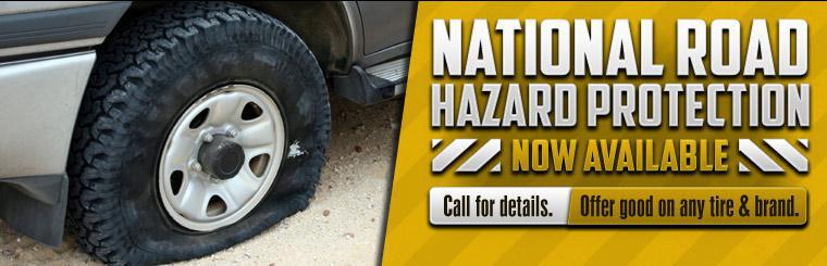 National road hazard protection is now available! This offer is good on any tire and brand. Click here to search for tires by vehicle.
