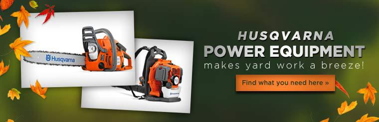 Husqvarna power equipment makes yard work a breeze!