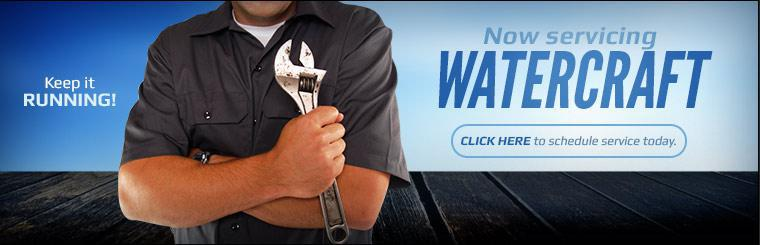 We now service watercraft! Click here to schedule service today.