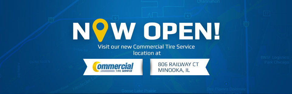 Visit our new Commercial Tire Service location at 806 Railway CT in Minooka, IL!