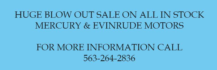 HUGE BLOW OUT SALE ON ALL IN STOCK MERCURY & EVINRUDE MOTORS