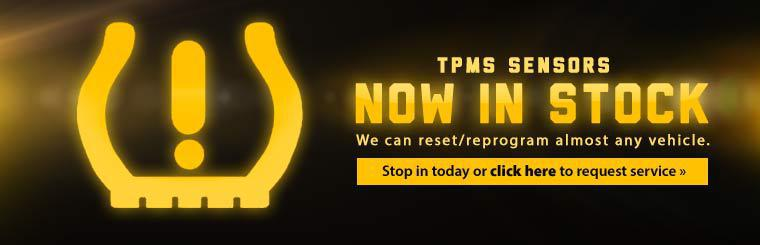 TPMS Sensors Now in Stock: Stop in today or click here to request service.