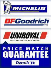 Michelin®, BFGoodrich®, and Uniroyal® Price Match Guarantee! Details >>