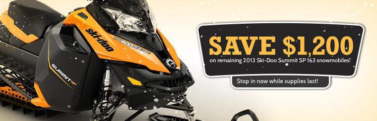 Save $1,200 on remaining 2013 Ski-Doo Summit SP 163 snowmobiles! Click here to view the model.