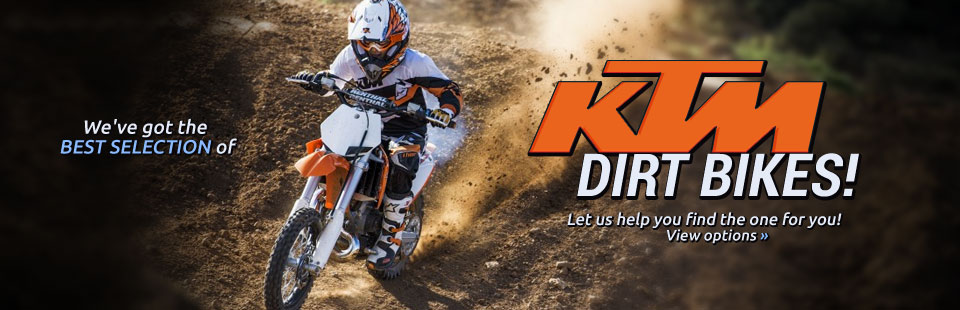KTM Dirt Bikes: Let us help you find the one for you! Click here to view options.