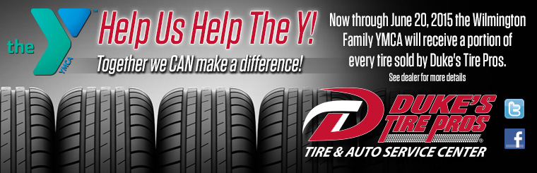 Now through June 20, the Wilmington Family YMCA will receive a portion of every tire sold by Dukes.