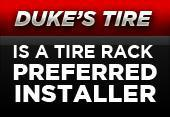 Duke's Tire is a Tire Rack Preferred Installer!