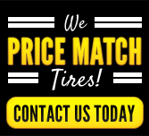 We Price Match Tires: Contact us today!