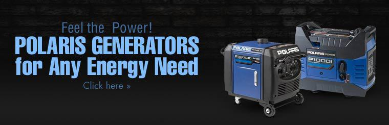 Feel the power with Polaris generators. Click here to view.