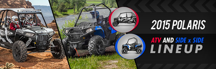 2015 Polaris ATV and Side x Side Lineup: Click here to view our showcase!