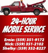 24-Hour Mobile Service Ernie: (559) 351-9172 Nick: (559) 351-2102 Shelby: (559) 352-8227