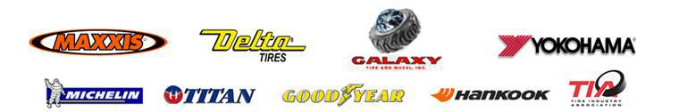 We carry products from Maxxis, Delta, Galaxy, Yokohama, Michelin®, Titan, Goodyear, Hankook, and TIA.