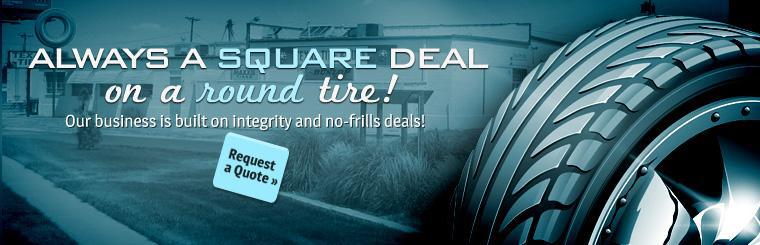 Our business is built on integrity and no-frills deals! Click here to request a quote.