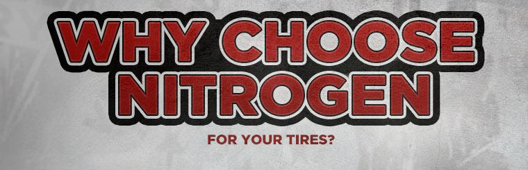 Why choose nitrogen for your tires? Click here to learn more.