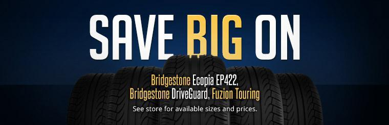 Save big on Bridgestone Ecopia EP422, Bridgestone DriveGuard, and Fuzion Touring tires. See store for available sizes and prices.