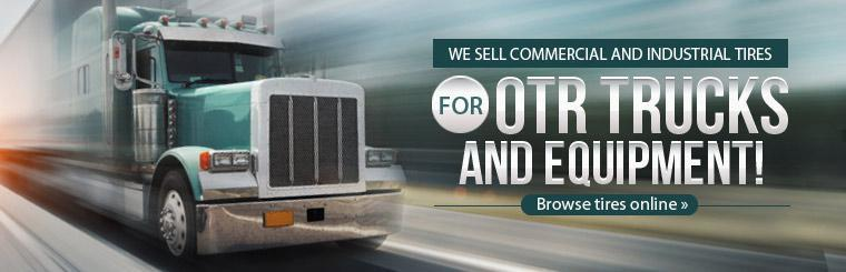 We sell commercial and industrial tires for OTR trucks and equipment! Click here to browse tires online.