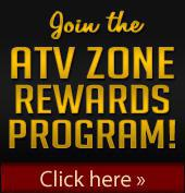 Join the ATV Zone Rewards program! Click here.