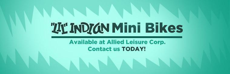 ''LIL'' Indian mini bikes are available at Allied Leisure Corp. Contact us today!