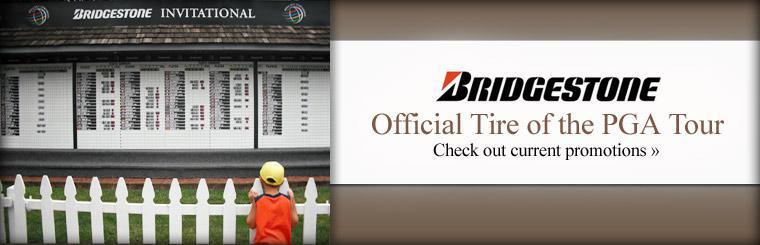 Bridgestone is the official tire brand of the PGA Tour! Click here to check out our current promotions.