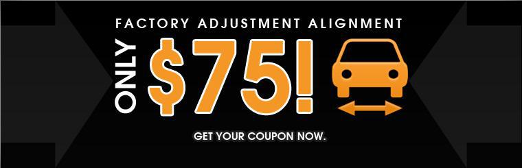 Get a factory adjustment alignment for only $75! Click here for your coupon.
