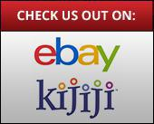 Check us out on: Ebay and Kijiji