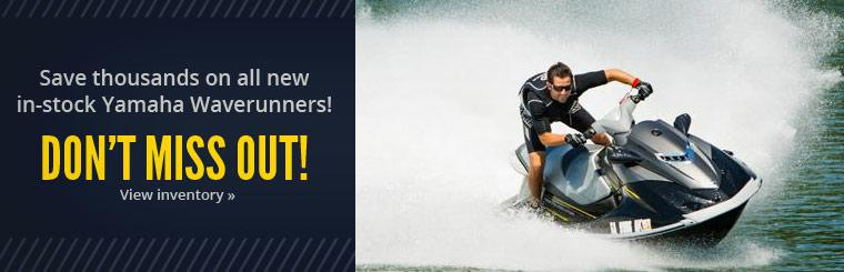 Save thousands on all new in-stock Yamaha Waverunners, click here to view our inventory.