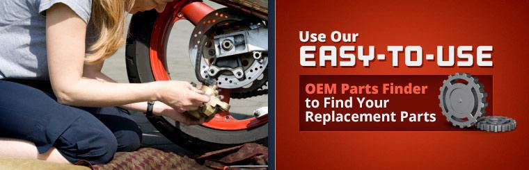 Click here to use our easy-to-use OEM parts finder to find your replacement parts.