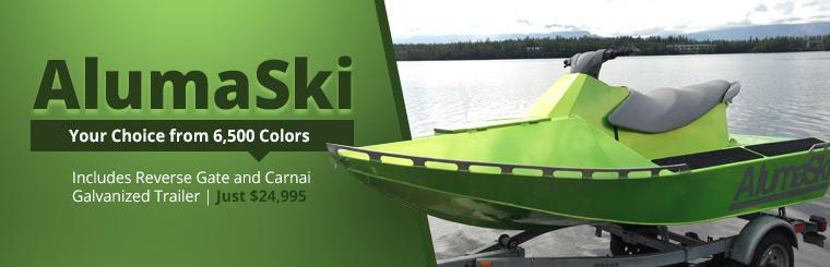 AlumaSki boats come in a choice of 6,500 colors and include a reverse gate and Carnai galvanized trailer all for just $24,995. Click here to check them out.