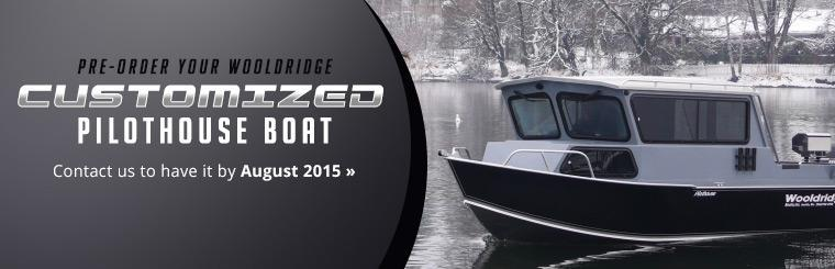 Pre-order your Wooldridge customized Pilothouse boat. Click here to contact us and have it by August 2015.
