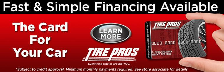 Fast Simple Financing available. The Tire Pros card for your car.